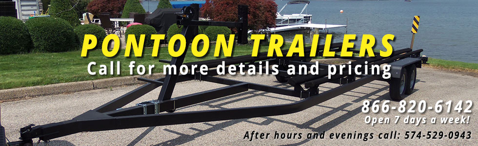 Everything Pontoon now offers pontoon trailers, call for more details!